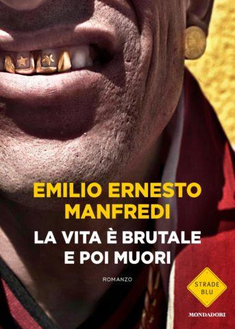 Libro La vita è brutale e poi muori Emilio Ernesto Manfredi