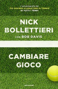 Libro Cambiare gioco Nick Bollettieri, Bob Davis