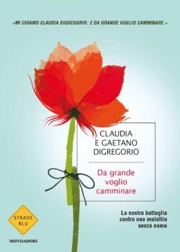 Libro Da grande voglio camminare Gaetano Digregorio, Claudia Digregorio
