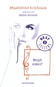 Libro Begli amici! Madeleine Wickham