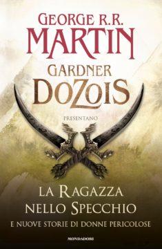 Libro La ragazza nello specchio George R.R. Martin, Gardner Dozois