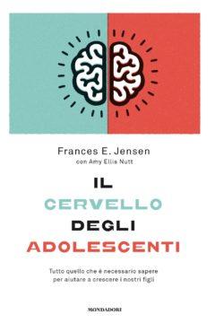 Libro Il cervello degli adolescenti Frances E. Jensen, Amy Ellis Nutt
