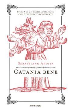 Libro Catania bene Sebastiano Ardita