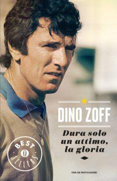 Libro Dura solo un attimo, la gloria Dino Zoff