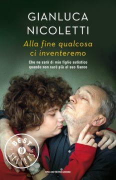 Libro Alla fine qualcosa ci inventeremo Gianluca Nicoletti