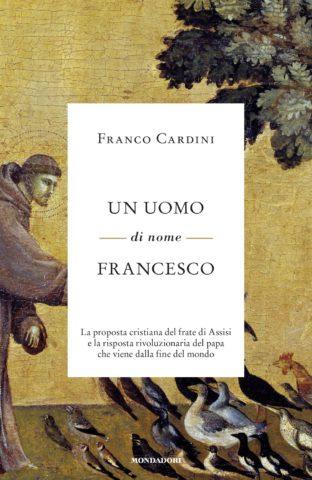 Libro Un uomo di nome Francesco Franco Cardini