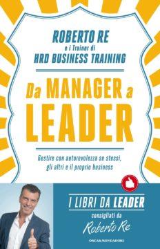 Libro Da Manager a leader Roberto Re