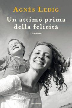 Libro Un attimo prima della felicità Agnès Ledig