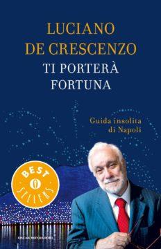 Libro Ti porterà fortuna Luciano De Crescenzo