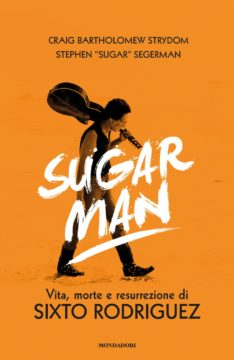 "Libro Sugar Man Craig Bartholomew Strydom, Stephen ""Sugar"" Segerman"