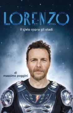 Libro Lorenzo. Il cielo sopra gli stadi Massimo Poggini