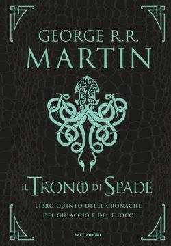Libro Il Trono di Spade – Libro quinto delle cronache del Ghiaccio e del Fuoco George R.R. Martin