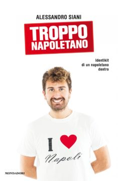 Libro Troppo napoletano Alessandro Siani