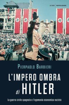 Libro L'Impero ombra di Hitler Pierpaolo Barbieri