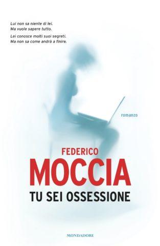 Libro Tu sei ossessione Federico Moccia