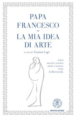 Libro La mia idea di arte Papa Francesco