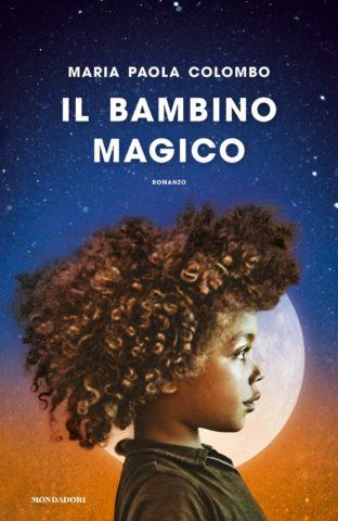 Libro IL BAMBINO MAGICO Maria Paola Colombo