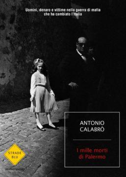 Libro I MILLE MORTI DI PALERMO Antonio Calabrò