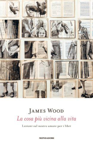 Libro LA COSA PIÙ VICINA ALLA VITA James Wood