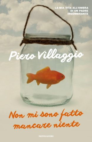 Libro Non mi sono fatto mancare niente Piero Villaggio