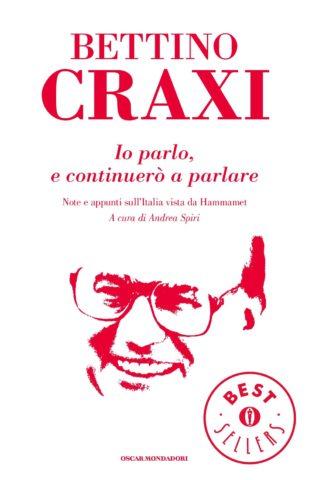 Libro Io parlo, e continuerò a parlare Bettino Craxi