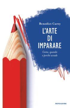 Libro L'arte di imparare Benedict Carey