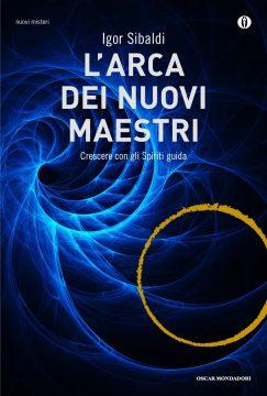 Libro L'arca dei nuovi Maestri Igor Sibaldi