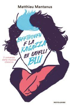 Libro Beethoven e la ragazza coi capelli blu Matthieu Mantanus