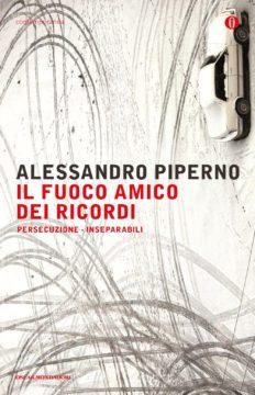 Libro Il fuoco amico dei ricordi Alessandro Piperno