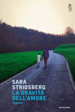 Libro La gravità dell'amore Sara Stridsberg