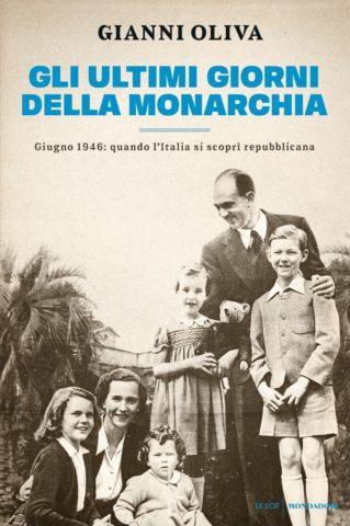 Libro Gli ultimi giorni della monarchia Gianni Oliva