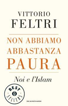 Libro Non abbiamo abbastanza paura Vittorio Feltri