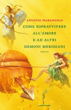 Libro Come sopravvivere all'amore e ad altri demoni meridiani Antonio Marangolo