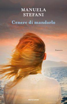 Libro Cenere di mandorlo Manuela Stefani