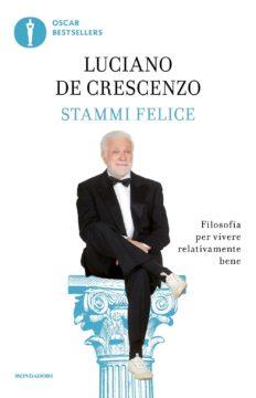 Libro Stammi felice Luciano De Crescenzo