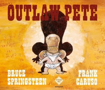 Libro Outlaw Pete Bruce Springsteen, Frank Caruso