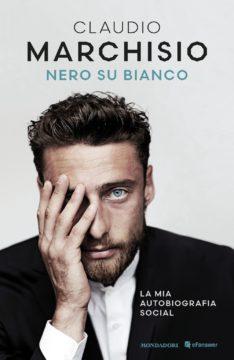 Libro Nero su bianco Claudio Marchisio