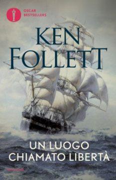 Libro Un luogo chiamato libertà Ken Follett