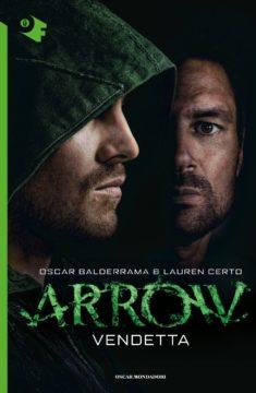 Libro Arrow – Vendetta Oscar Balderrama, Lauren Certo