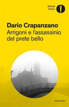 Libro Arrigoni e l'assassinio del prete bello Dario Crapanzano
