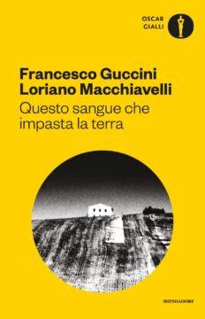 Libro Questo sangue che impasta la terra Francesco Guccini, Loriano Macchiavelli