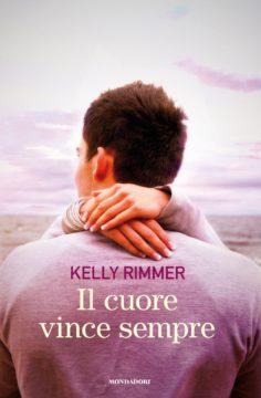Libro Il cuore vince sempre Kelly Rimmer