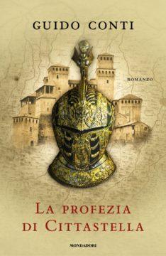 Libro La profezia di Cittastella Guido Conti