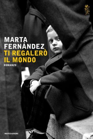 Libro Ti regalerò il mondo Marta Fernández