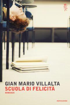 Libro Scuola di felicità Gian Mario Villalta