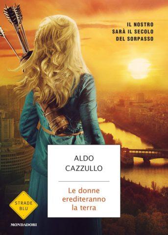 Libro Le donne erediteranno la terra Aldo Cazzullo
