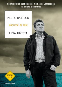 Libro Lacrime di sale Pietro Bartolo, Lidia Tilotta