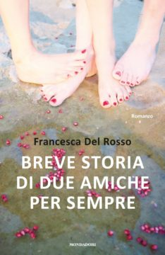 Libro Breve storia di due amiche per sempre Francesca Del Rosso