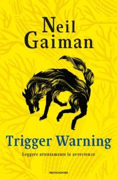 Libro Trigger Warning – Leggere attentamente le avvertenze Neil Gaiman