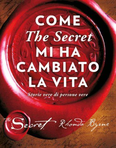 Libro Come The Secret mi ha cambiato la vita Rhonda Byrne